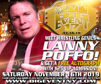 VIP ADMISSION FOR THE BIG EVENT 17 WITH LANNY POFFO AUTOGRAPH